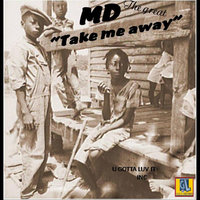 Take Me Away — MD The Great