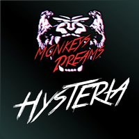Hysteria — Monkeys Dreams