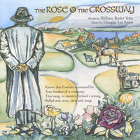 The Rose @ the Crossway — Douglas Lee Saum / William Butler Yeats