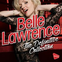 Almighty Presents: Belle Lawrence - The Definitive Collection — Belle Lawrence