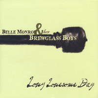Long Lonesome Day — Belle Monroe and her Brewglass Boys
