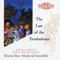 The Last of the Great Troubadours: The Art & Times of Guiraut Riquier, 1230-1292 — Guiraut Riquier, Martin Best Medieval Ensemble