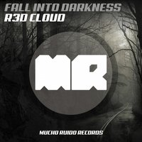Fall into Darkness — R3d Cloud
