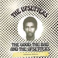 The Good, The Bad and the Upsetters — The Upsetters