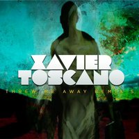Threw Me Away Remix's — Xavier Toscano
