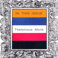 In This Issue — Thelonious Monk