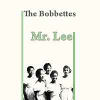 Mr. Lee — The Bobbettes