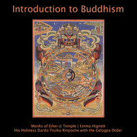 Introduction to Buddhism — Emma Hignett, Monks of Eihei-Ji Temple