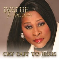 Cry Out to Jesus — Dottie Peoples