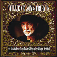 Willie Nelson And Friends — Willie Nelson