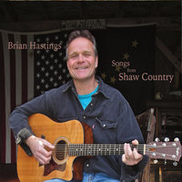 Songs from Shaw Country — Brian Hastings