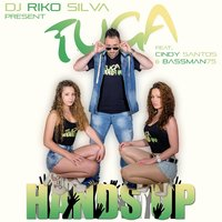 Tuga Hands Up (feat. Bassman75 & Cindy Santos) — DJ Riko Silva