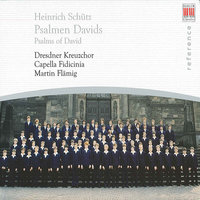 Schütz: Psalms of David — Dresdner Kreuzchor, Martin Flämig, Capella Fidicina, Генрих Шютц