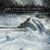 The Towers and the Blizzard — Cyan Velvet Project