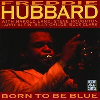 Born To Be Blue — Freddie Hubbard
