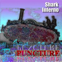 Puncture — Shark Inferno