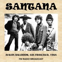Avalon Ballroom, San Francisco, 1968 (Fm Radio Broadcast) — Santana