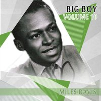 Big Boy Miles Davis, Vol. 10 — Miles Davis