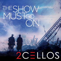 The Show Must Go On — 2CELLOS, Stjepan Hauser, Luka Sulic