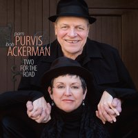 Two for the Road: Straight Ahead and the Subtle Side — Bob Ackerman, Robert Ackerman, Pam Purvis