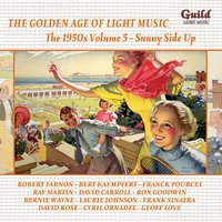 The Golden Age of Light Music: The 1950s Volume 5 - Sunny Side Up — Frank Sinatra, Nelson Riddle, Bert Kaempfert, Franck Pourcel, Geoff Love