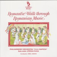 Romantic Walk Through Romanian Music — Cluj-Napoca Philharmonic Orchestra