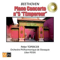 "Piano concerto n°5 ""l'empereur"" — Peter Topercer, Philharmonic Orchestra Of Slovaquia, Peter Topercer, Philharmonic Orchestra Of Slovaquia, Людвиг ван Бетховен"
