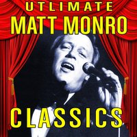 Ultimate Classics — Matt Monro