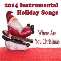 2014 Instrumental Holiday Songs: Where Are You Christmas — The O'Neill Brothers Group