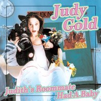 Judith's Roomate Had A Baby — Judy Gold