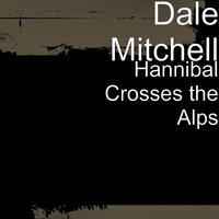 Hannibal Crosses the Alps — Dale Mitchell
