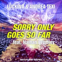 Sorry Only Goes so Far — Nathan Brumley, Luckino, Andrea Texi
