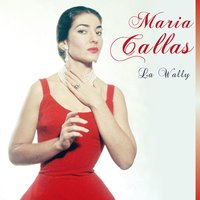 La Wally — Maria Callas