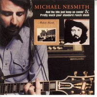 And The Hits Just Keep On Comin'/Pretty Much Your Standard Ranch Stash — Michael Nesmith