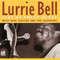 Kiss Of Sweet Blues — Lurrie Bell