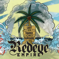 Last Chance For Sunshine — Redeye Empire