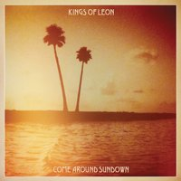 Come Around Sundown — Kings of Leon