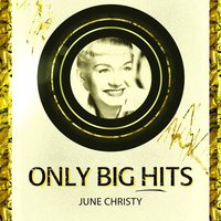 Only Big Hits — June Christy