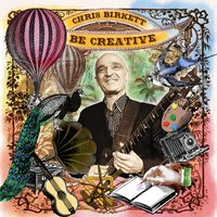 Be Creative — Chris Birkett
