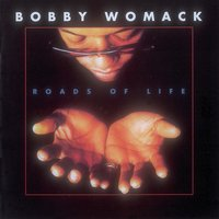 Roads of Life — Bobby Womack