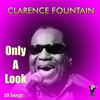 Only a Look — Clarence Fountain