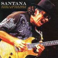With a Little Help from My Friends — Carlos Santana