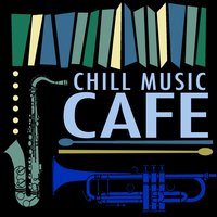 Chill Music Cafe — Chill House Music Cafe