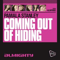 Almighty Presents: Coming Out Of Hiding — Pamala Stanley