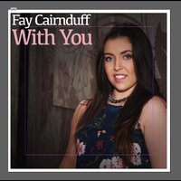 With You — Fay Cairnduff