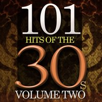 101 Hits of the Thirties, Vol. 2 — сборник