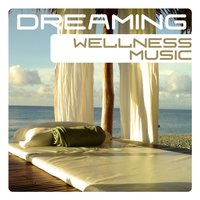 Wellness Music, Dreaming — сборник