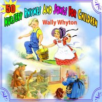 50 Nursery Rhymes and Songs for Children — Wally Whyton