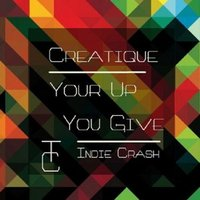 Your Up You Give - Single — Creatique