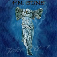 Take It! — F.N Guns